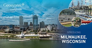 Geosyntec Expands Client Service in the Milwaukee, Wisconsin Area