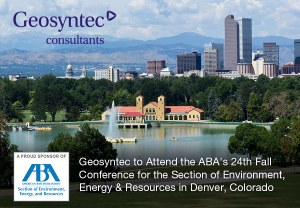 Geosyntec to Attend the ABA's 24th Fall Conference for the Section of Environment, Energy & Resources
